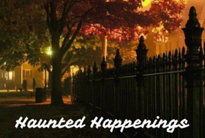 Haunted Happenings of New England